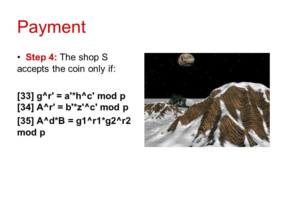 Payment Step 4: The shop S accepts the coin only if: