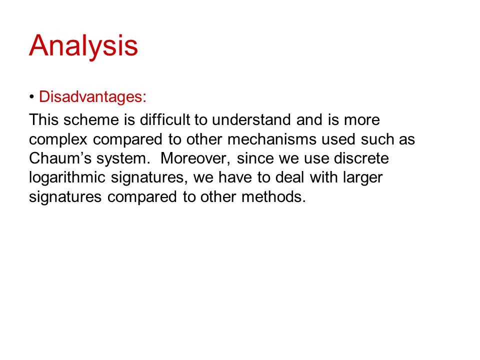 Analysis Disadvantages: