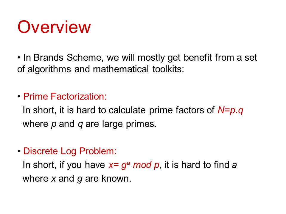 Overview In Brands Scheme, we will mostly get benefit from a set of algorithms and mathematical toolkits: