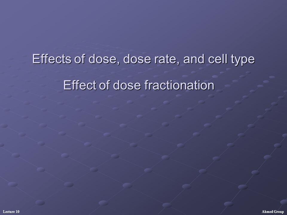 Effects of dose, dose rate, and cell type