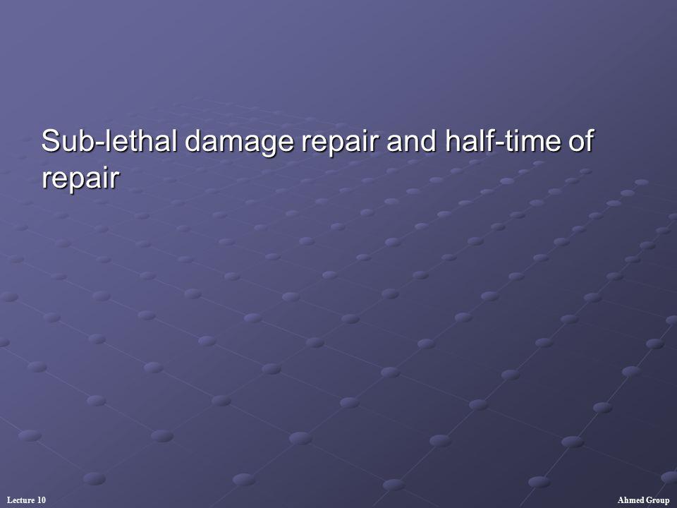 Sub-lethal damage repair and half-time of repair