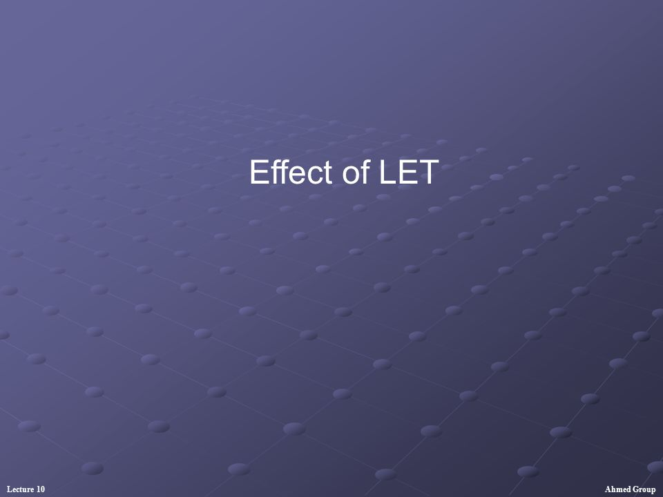 Effect of LET