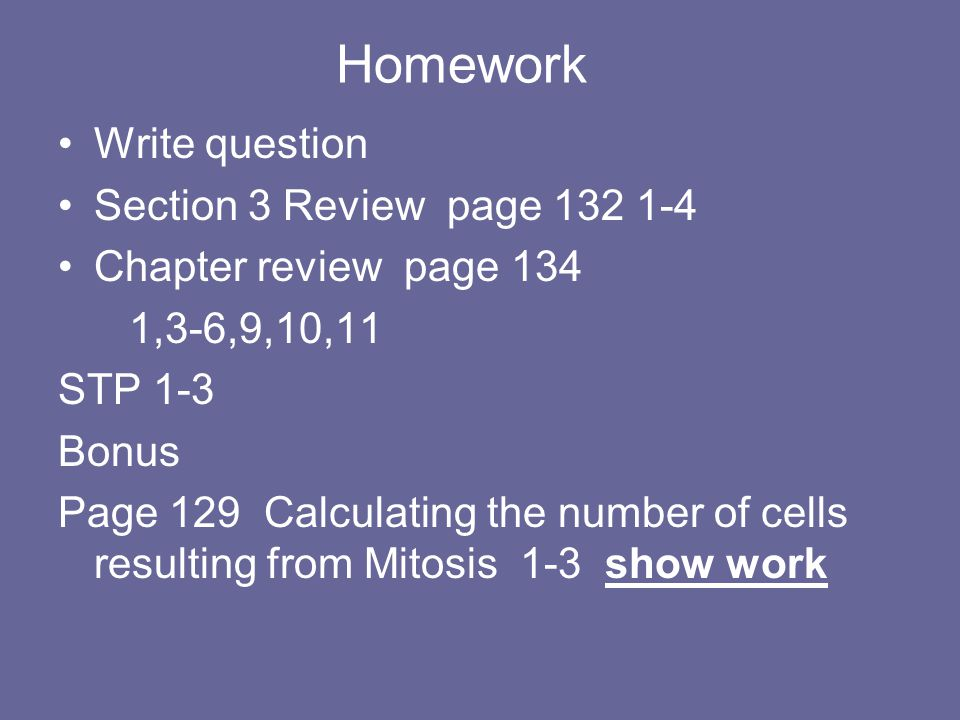 Homework Write question Section 3 Review page 132 1-4