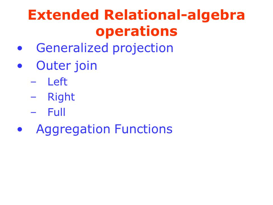 Extended Relational-algebra operations