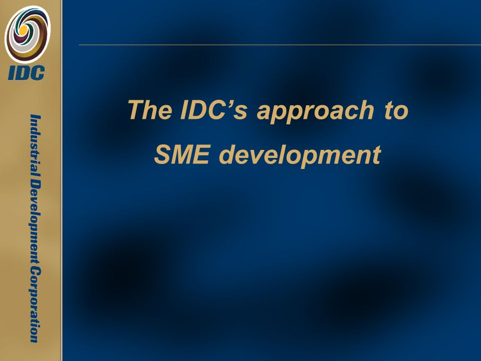 The IDC's approach to SME development