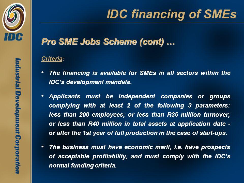 IDC financing of SMEs Pro SME Jobs Scheme (cont) … Criteria: