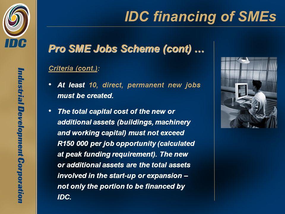 IDC financing of SMEs Pro SME Jobs Scheme (cont) … Criteria (cont.):