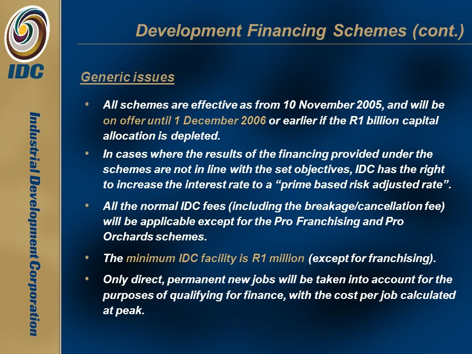 Development Financing Schemes (cont.)