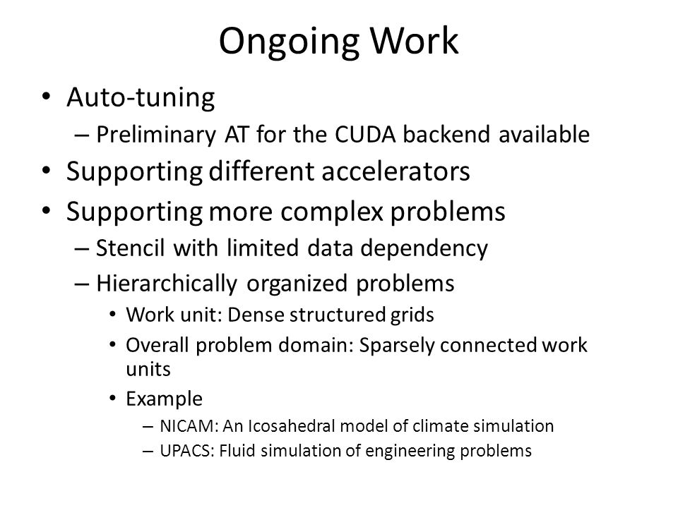 Ongoing Work Auto-tuning Supporting different accelerators