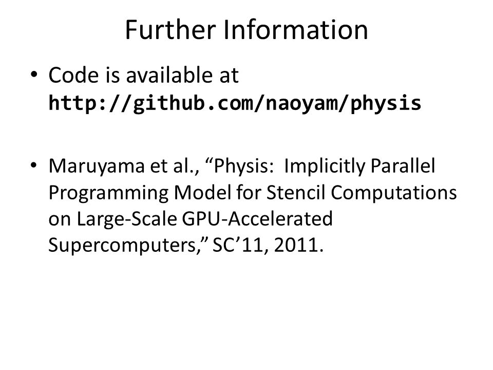 Further Information Code is available at http://github.com/naoyam/physis.