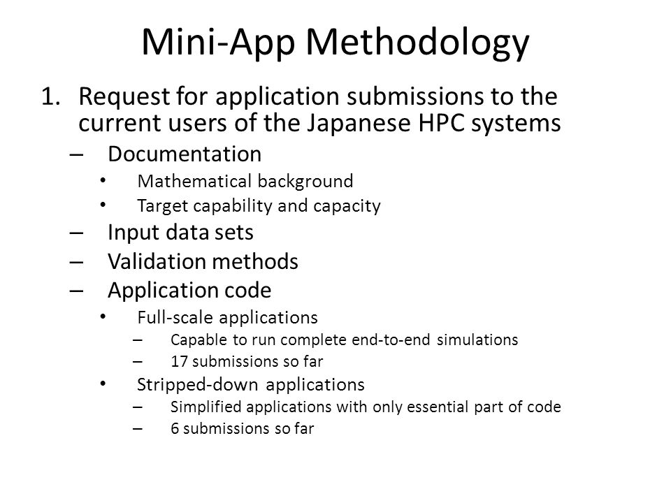 Mini-App Methodology Request for application submissions to the current users of the Japanese HPC systems.
