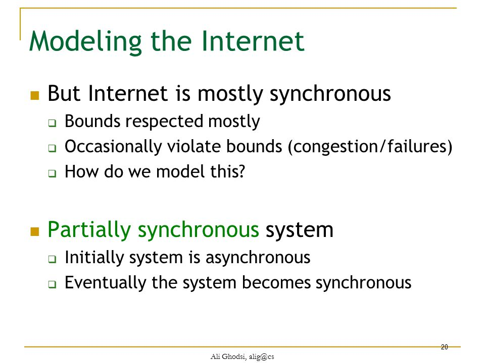 Modeling the Internet But Internet is mostly synchronous