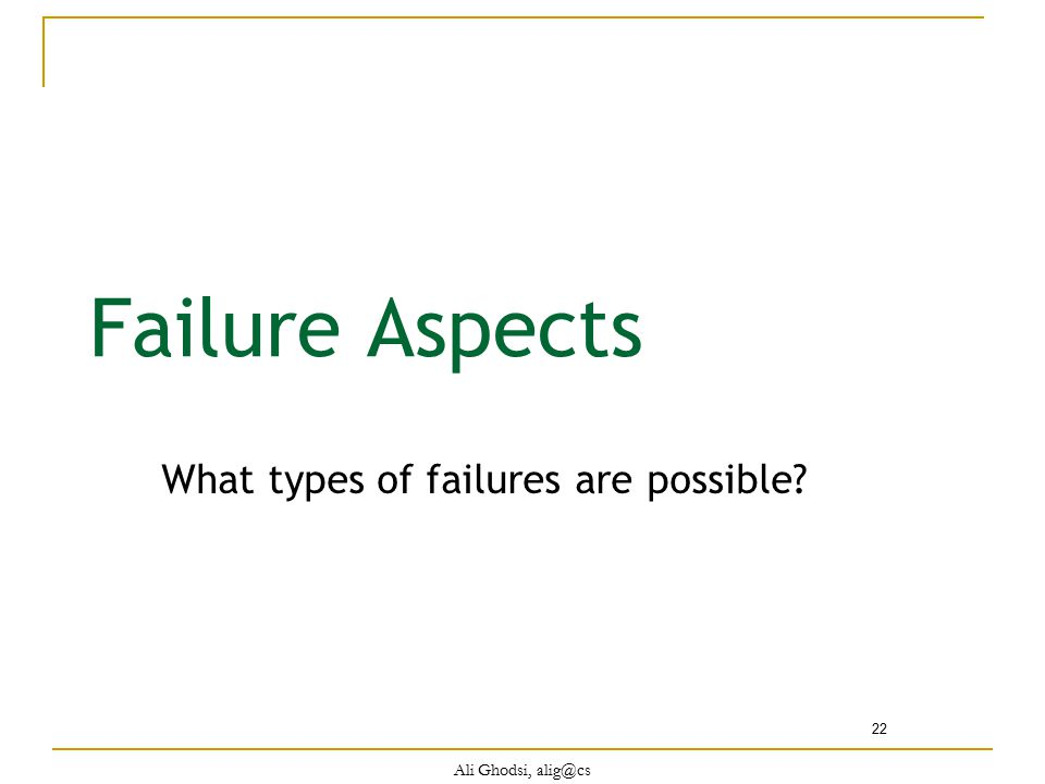What types of failures are possible