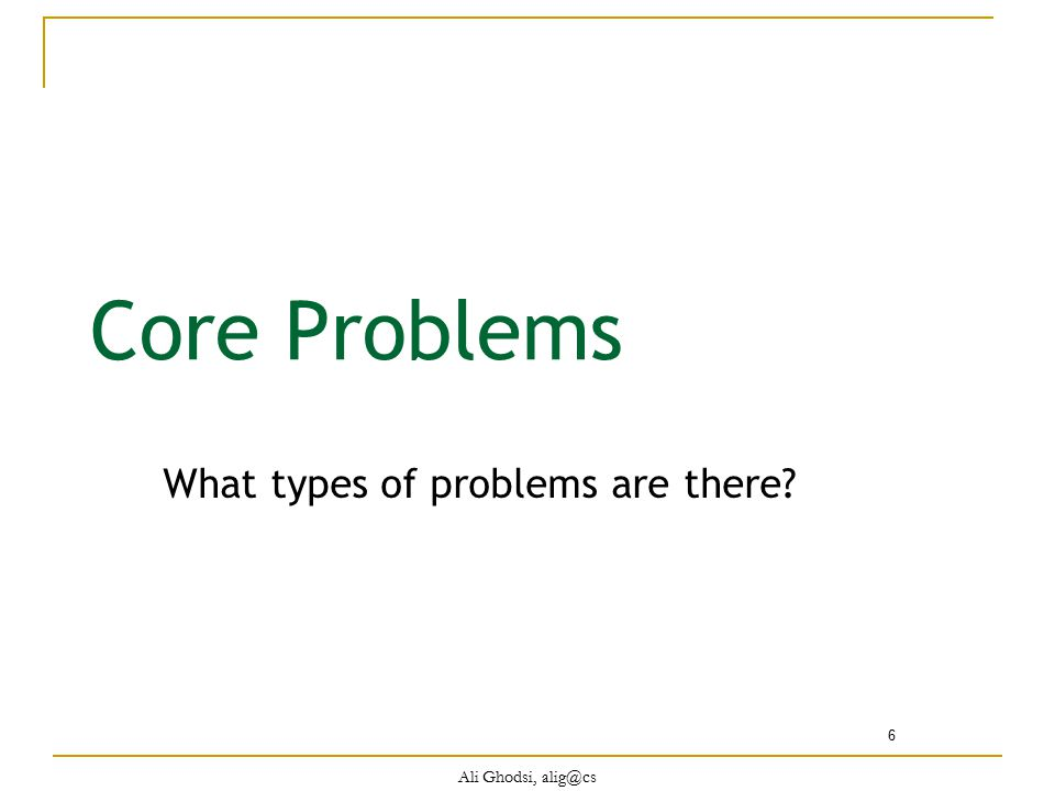 What types of problems are there