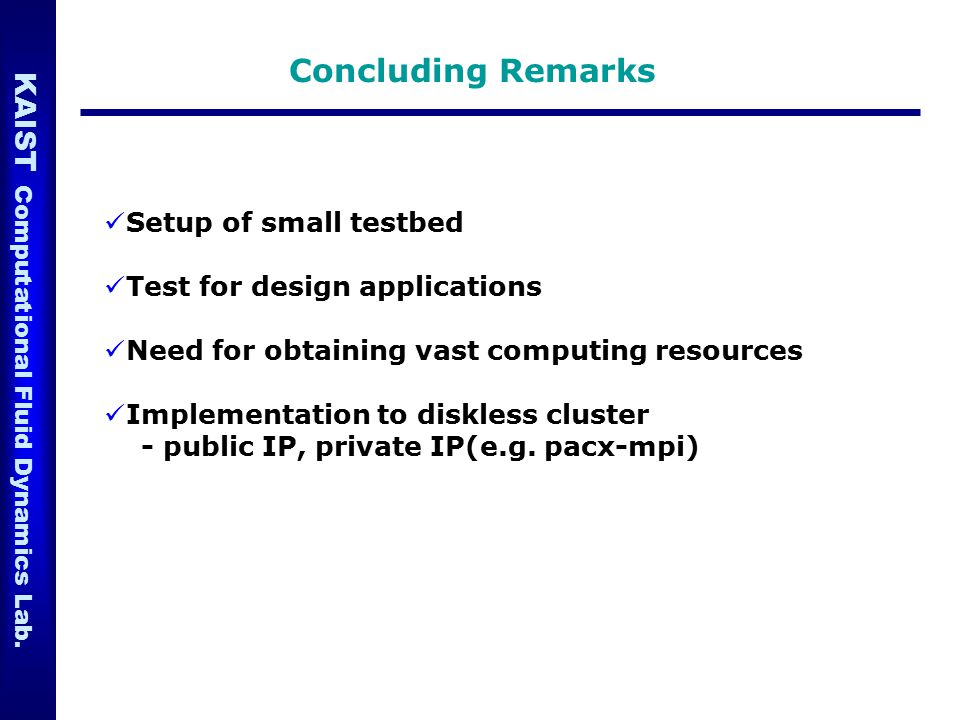 Concluding Remarks Setup of small testbed Test for design applications