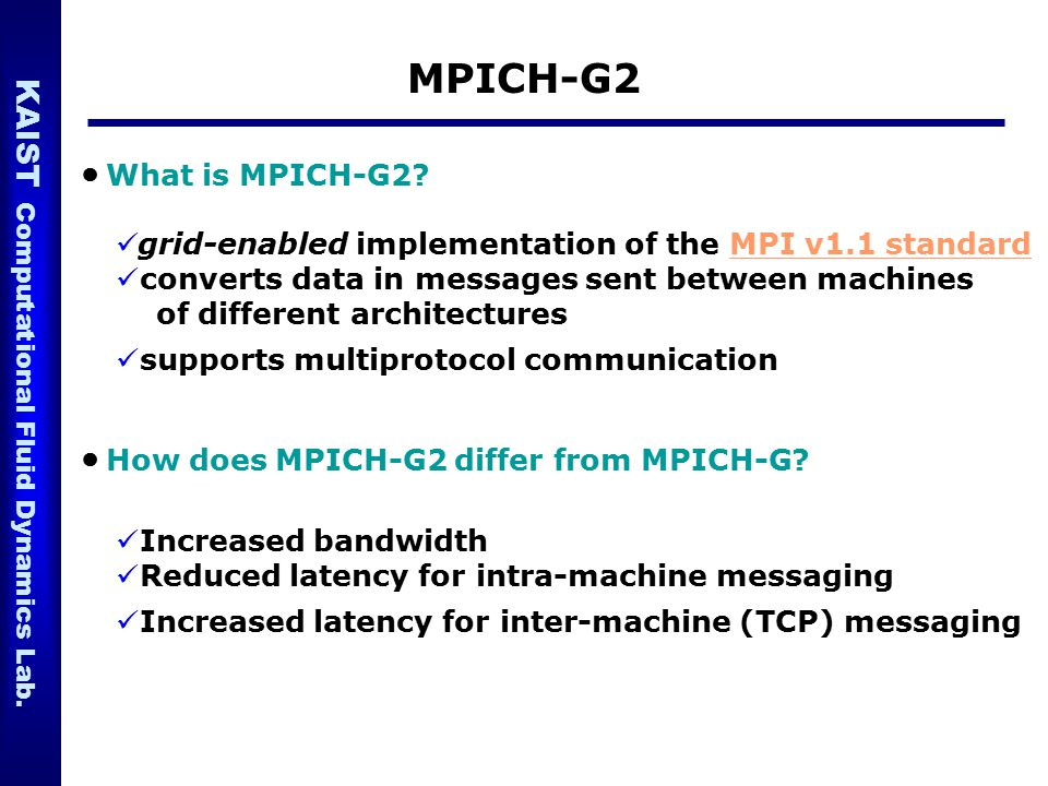MPICH-G2 ● What is MPICH-G2