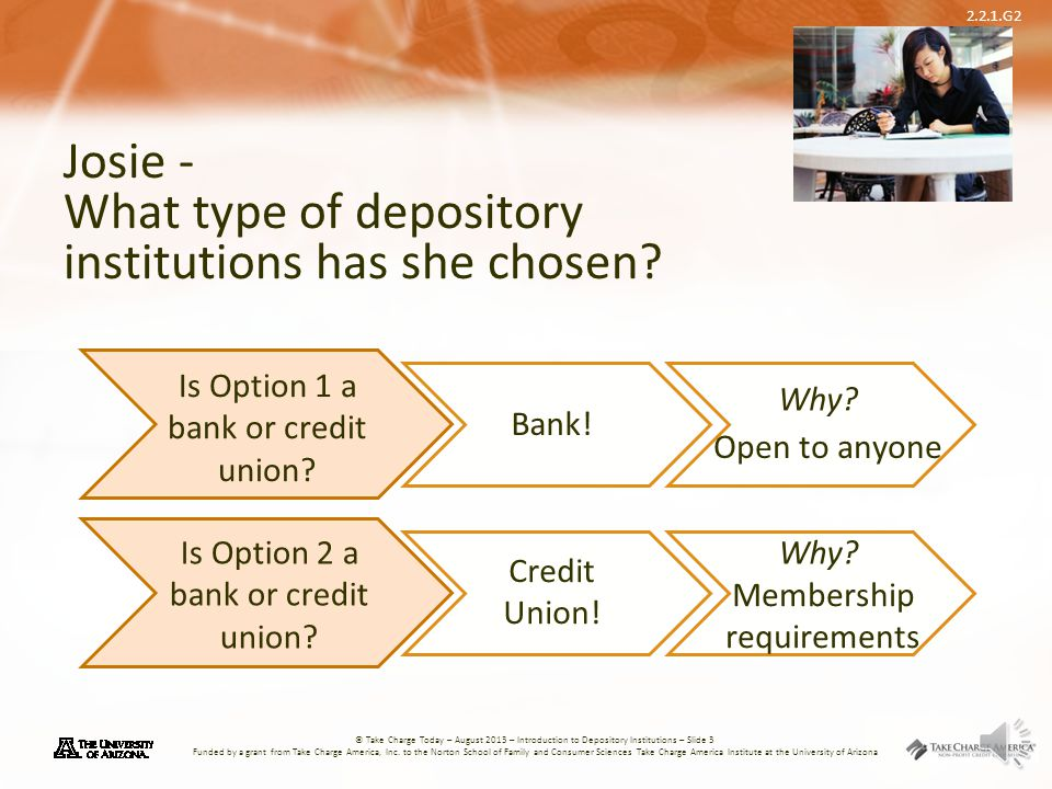 Josie - What type of depository institutions has she chosen