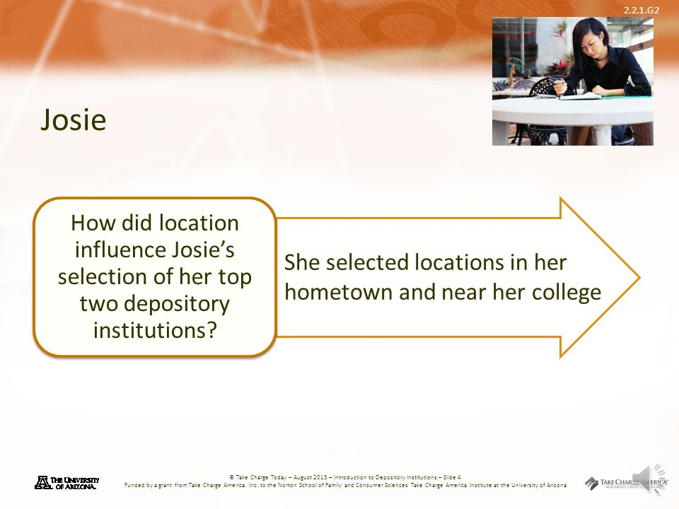 Josie How did location influence Josie's selection of her top two depository institutions