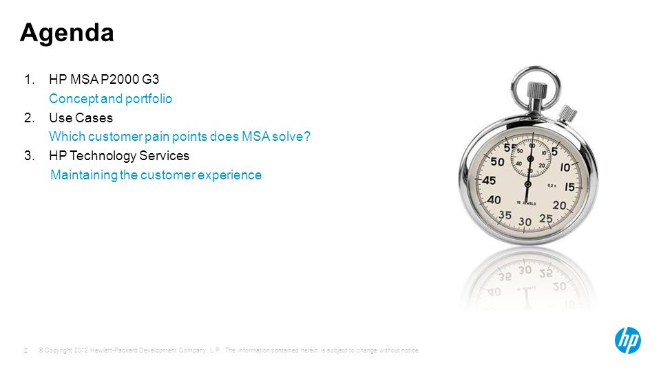 Agenda HP MSA P2000 G3 Concept and portfolio Use Cases