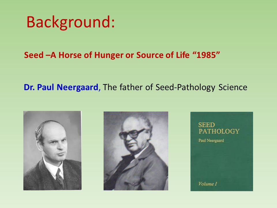 Background: Seed –A Horse of Hunger or Source of Life 1985 Dr.