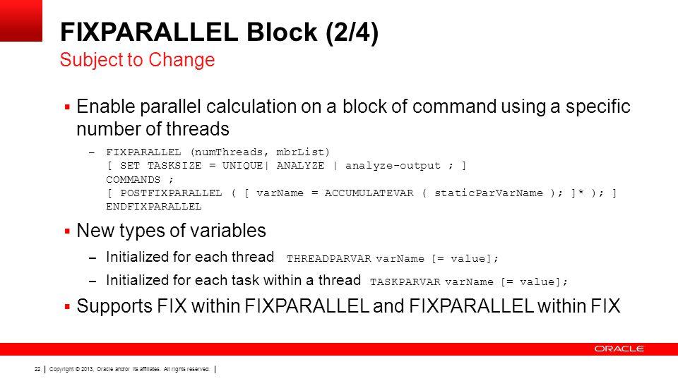 FIXPARALLEL Block (2/4) Subject to Change