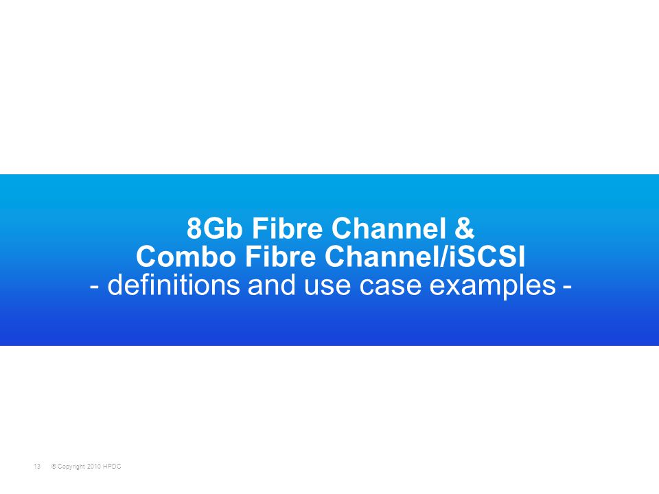8Gb Fibre Channel & Combo Fibre Channel/iSCSI - definitions and use case examples -