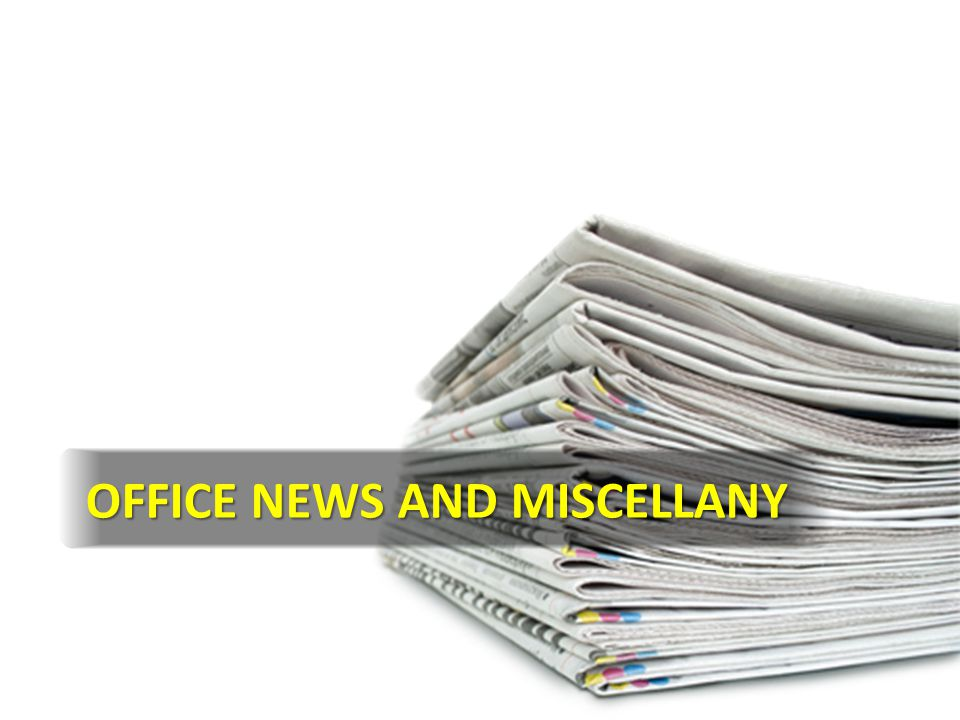 Office News and Miscellany