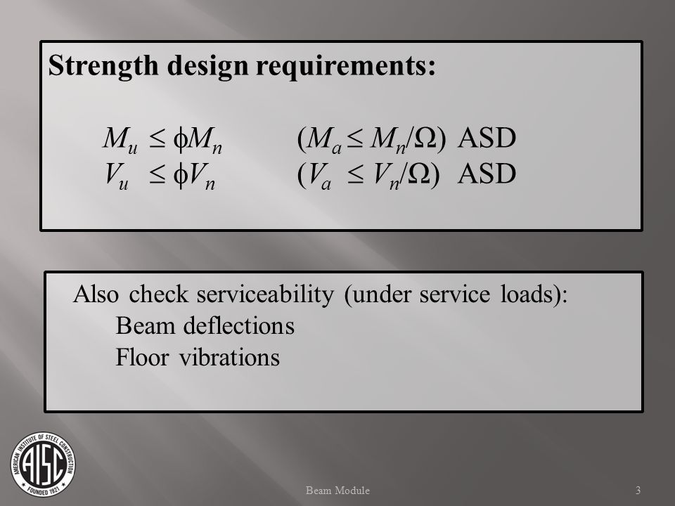 Strength design requirements: Mu  Mn (Ma  Mn/Ω) ASD