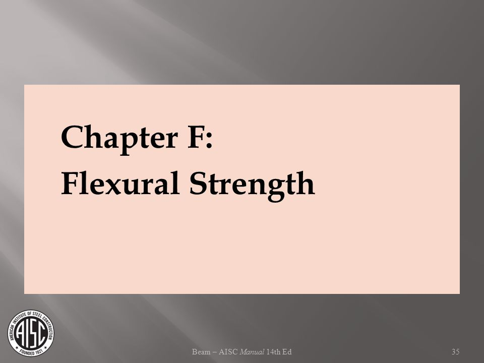 Chapter F: Flexural Strength Beam – AISC Manual 14th Ed