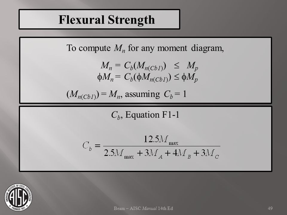 Flexural Strength To compute Mn for any moment diagram,