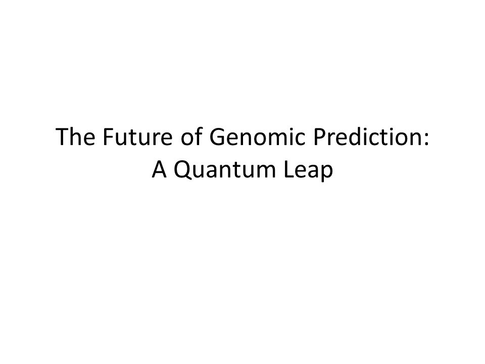 The Future of Genomic Prediction: A Quantum Leap