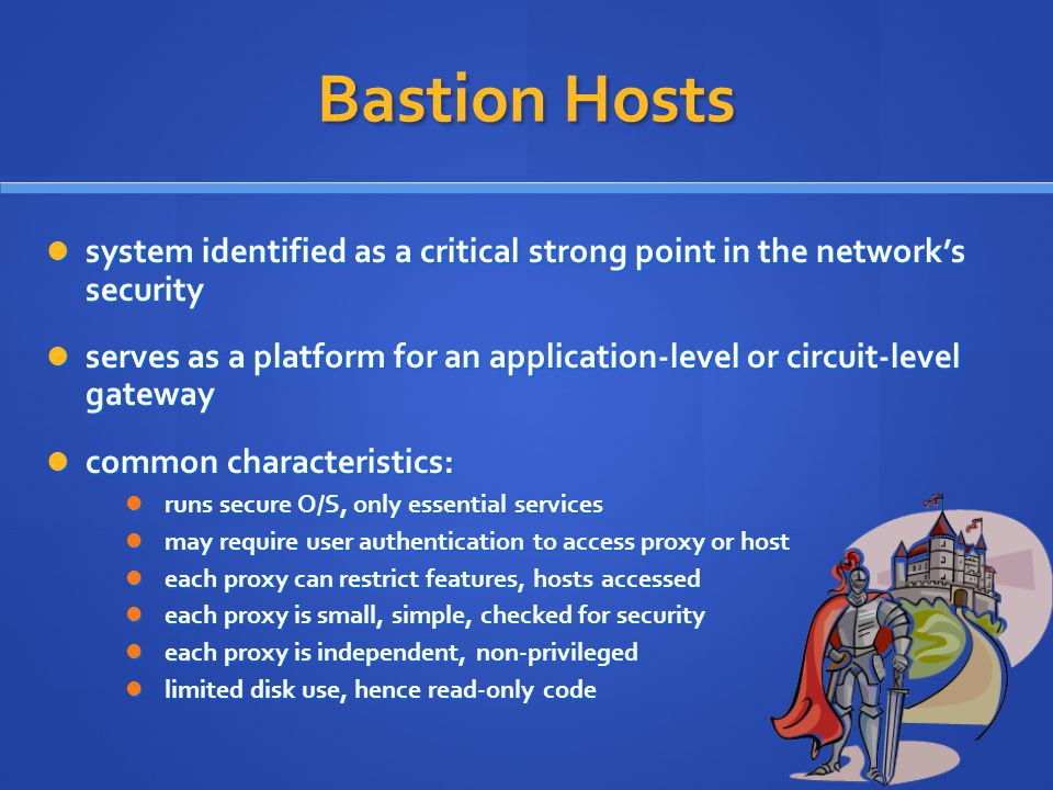 Bastion Hosts system identified as a critical strong point in the network's security.