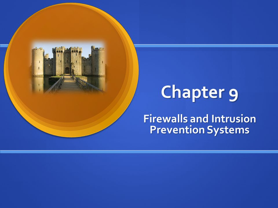 Firewalls and Intrusion Prevention Systems