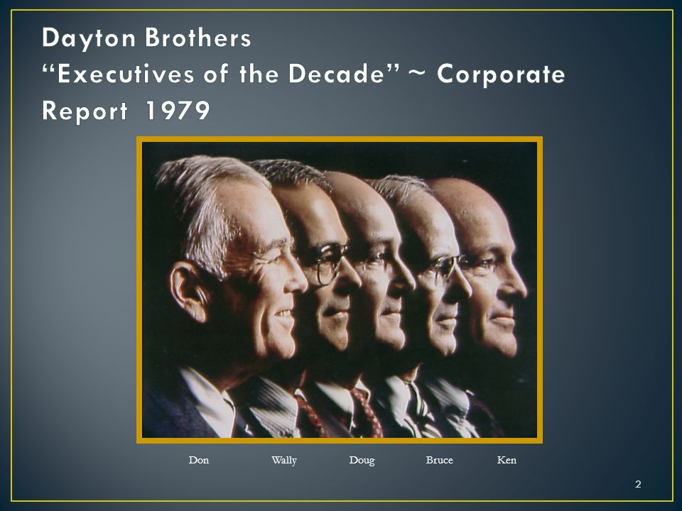 Dayton Brothers Executives of the Decade ~ Corporate Report 1979