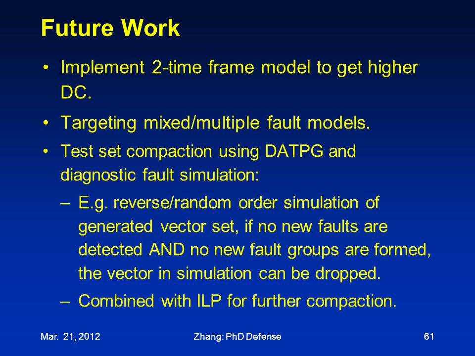 Future Work Implement 2-time frame model to get higher DC.