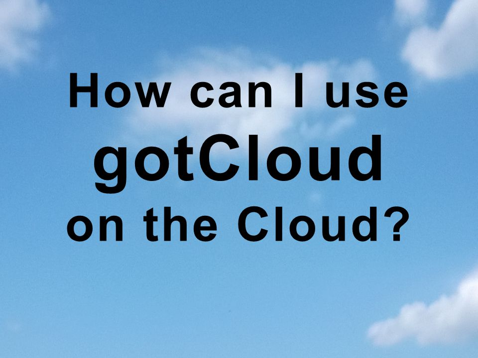 How can I use gotCloud on the Cloud