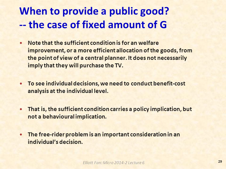 When to provide a public good -- the case of fixed amount of G