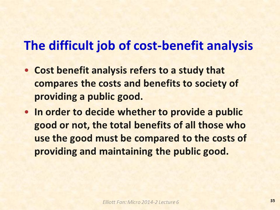 The difficult job of cost-benefit analysis