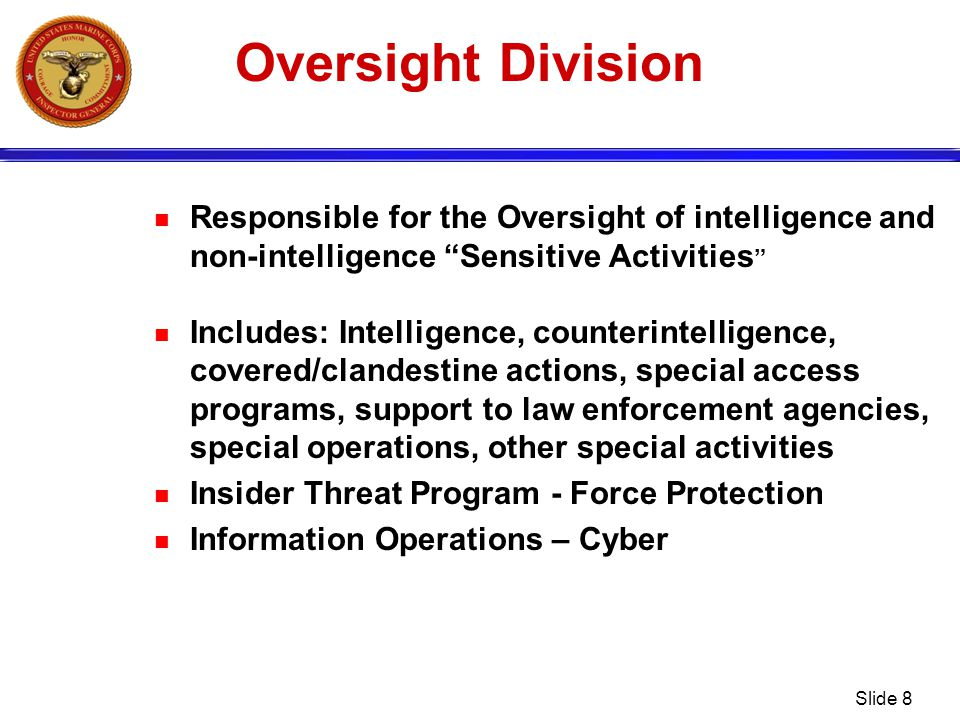 Oversight Division Responsible for the Oversight of intelligence and non-intelligence Sensitive Activities
