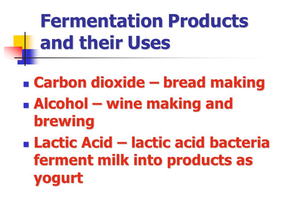 Fermentation Products and their Uses