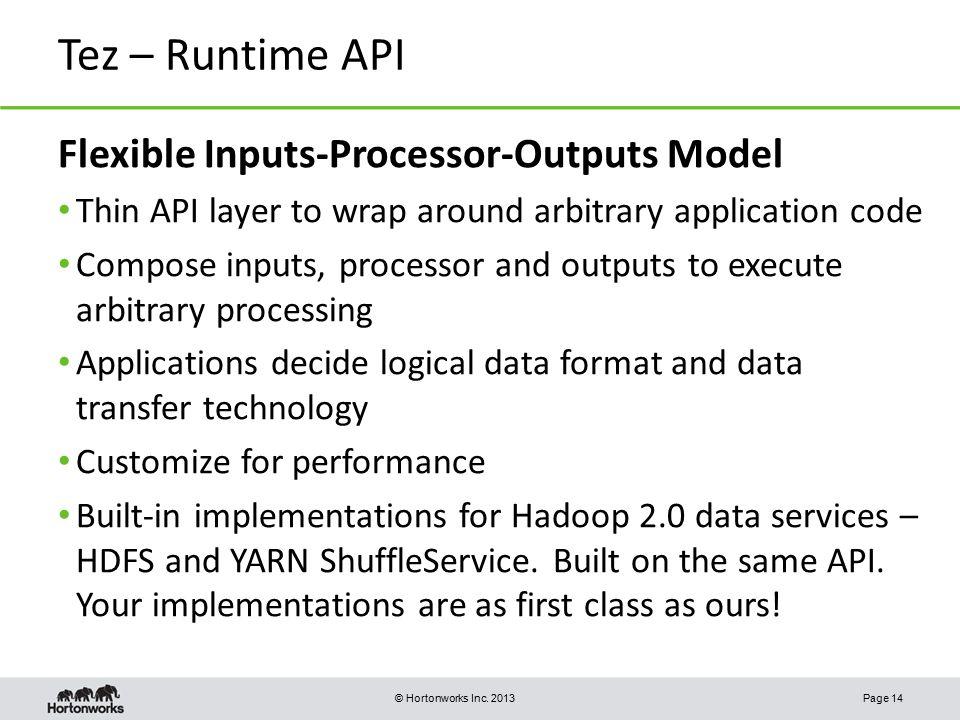 Tez – Runtime API Flexible Inputs-Processor-Outputs Model