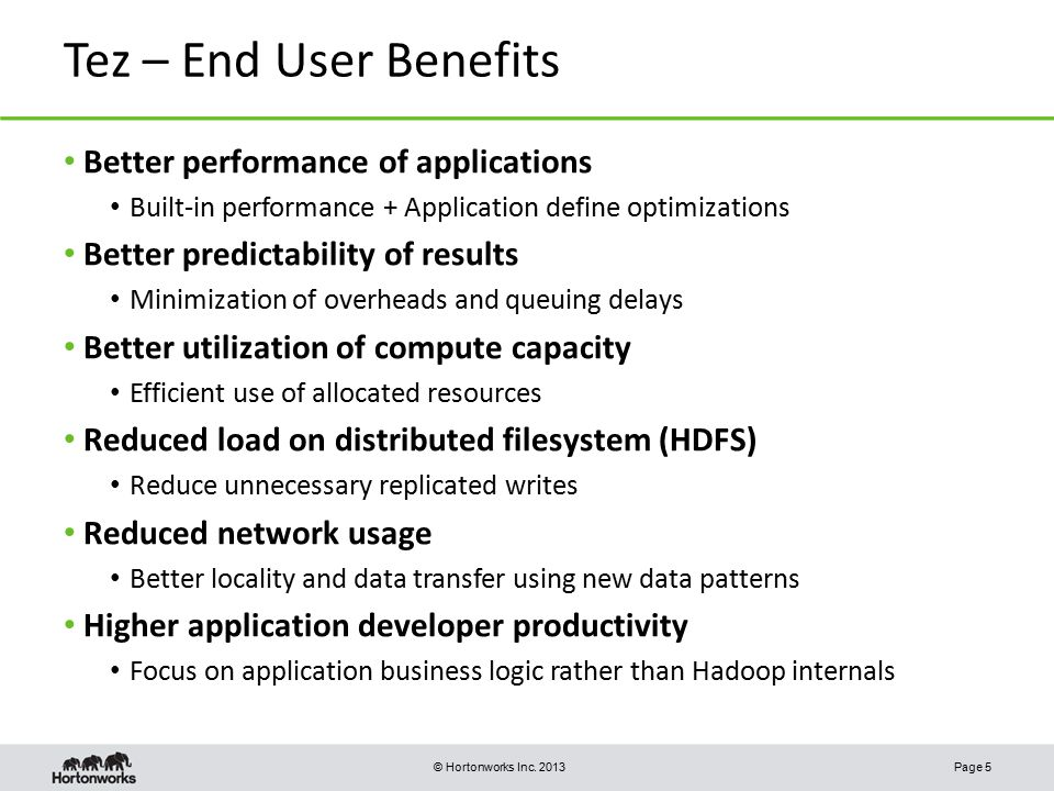 Tez – End User Benefits Better performance of applications