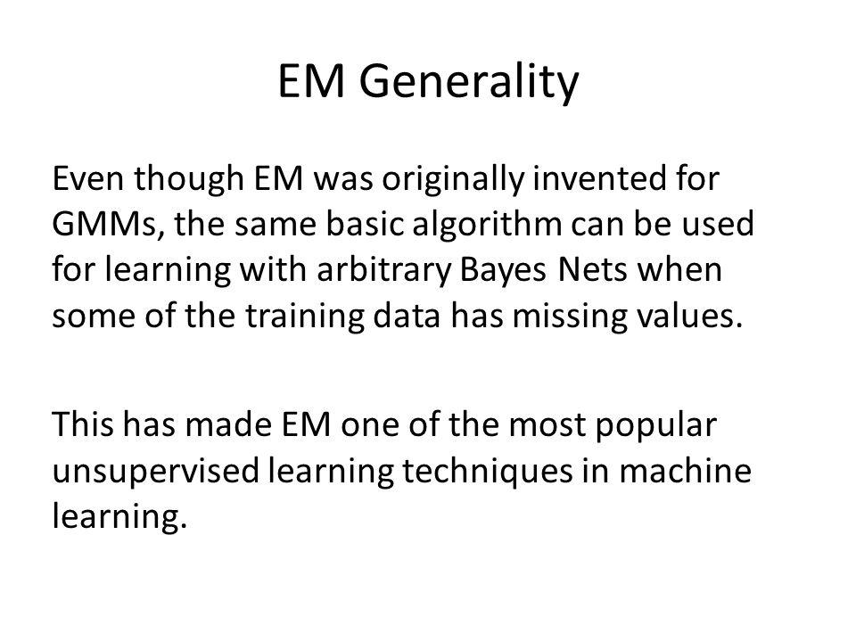 EM Generality