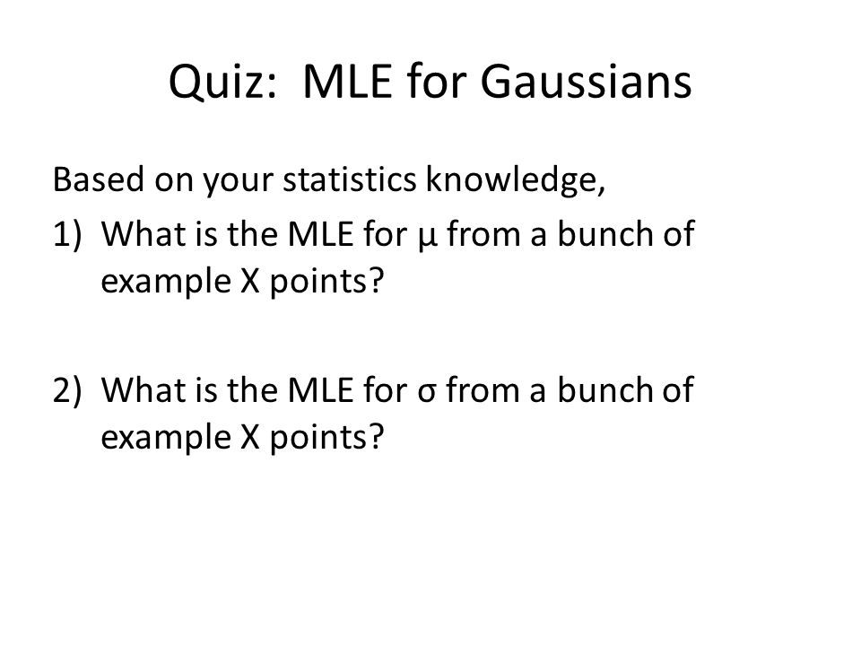 Quiz: MLE for Gaussians