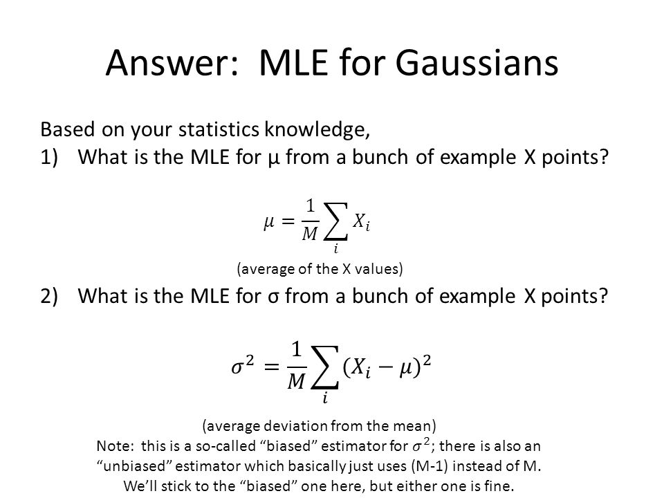 Answer: MLE for Gaussians