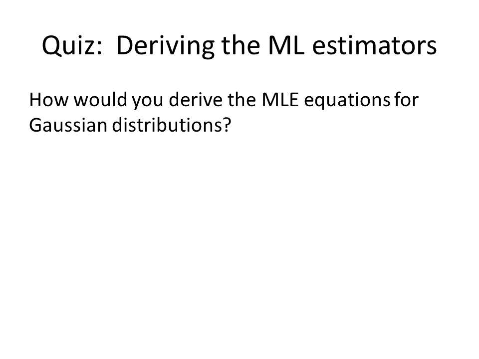 Quiz: Deriving the ML estimators