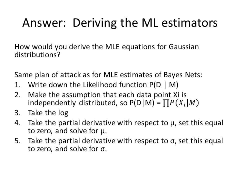 Answer: Deriving the ML estimators