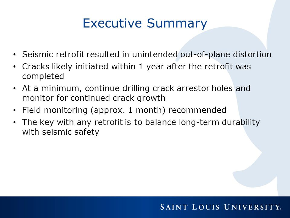 Executive Summary Seismic retrofit resulted in unintended out-of-plane distortion.