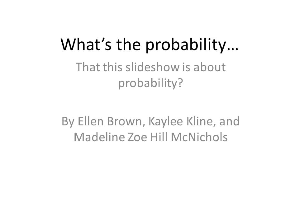 What's the probability…
