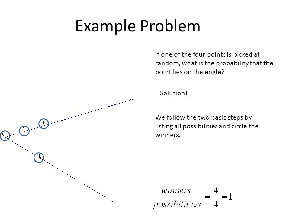 Example Problem If one of the four points is picked at random, what is the probability that the point lies on the angle